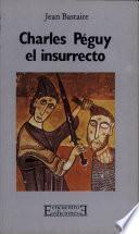Libro de Charles Peguy, El Insurrecto
