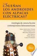 Libro de ¿sueñan Los Androides Con Alpacas Eléctricas?, Ficciones De Latinoamérica