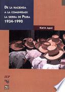 Libro de De La Hacienda A La Comunidad: La Sierra De Piura 1934 1990
