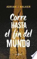 Libro de Corre Hasta El Fin Del Mundo