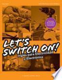 Libro de Let S Swich On ! Inglés Para Electricidad Y Electrónica