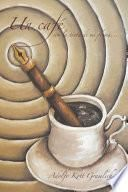 Libro de Un Café Con La Tinta De Mi Pluma