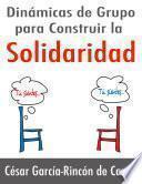 Libro de Dinámicas De Grupo Para Construir La Solidaridad