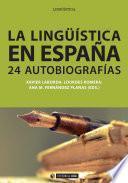 Libro de La Lingüística En España. Autobiografías Intelectuales