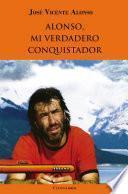 Libro de Alonso, Mi Verdadero Conquistador