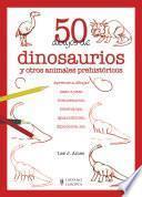 Libro de 50 Dibujos De Dinosaurios Y Otros Animales Prehistóricos