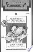 Libro de Quien Pidio Un Vaso De Agua?