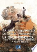 Libro de La Narrativa Namibia En Inglés Anterior A La Independencia: John Ya Otto, Ndeutala Hishongwa Y Joseph Diescho
