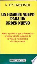 Libro de Un Hombre Nuevo Para Un Orden Nuevo