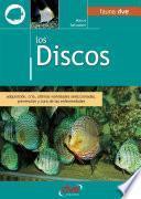Libro de Los Discos. Adquisición, Cría, últimas Variedades Seleccionadas, Prevención Y Cura De Las Enfermedades