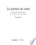 Libro de La Pintura De Castas