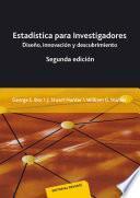 Libro de Estadística Para Investigadores : Diseño, Innovación Y Descubrimiento, Segunda Edición