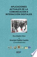Libro de Aplicaciones Actuales De La Comunicación E Interacción Digitales