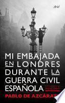 Libro de Mi Embajada En Londres Durante La Guerra Civil Española
