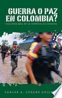 Libro de ¿guerra O Paz En Colombia?