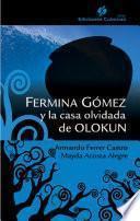 Libro de Fermina Gómez Y La Casa Olvidad De Olokun