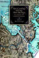 Libro de Un Camino Entre Dos Mares. La Creación Del Canal De Panamá