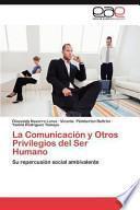 Libro de La Comunicación Y Otros Privilegios Del Ser Humano
