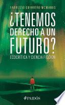Libro de ¿tenemos Derecho A Un Futuro?