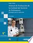 Libro de Manual De Evaluacion De La Calidad Del Servicio En Enfermeria / Manual Evaluation Of Service Quality In Nursing