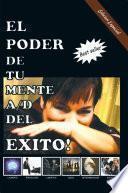 Libro de El Poder De Tu Mente A/d Del Exito!