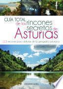 Libro de Guía Total De Los Rincones Secretos De Asturias