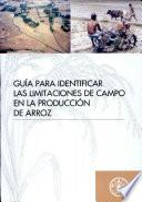 Libro de Guia Para Identificar Las Limitaciones De Campo En La Produccion De Arroz