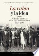 Libro de La Rabia Y La Idea. Política E Identidad En La España Republicana (1931 1936)