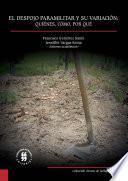 Libro de El Despojo Paramilitar Y Su Variación: Quiénes, Cómo, Por Qué