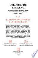Libro de Coloquio De Invierno  Los Grandes Cambios De Nuestro Tiempo: La Situación Internacional, América Latina Y Meéxico : La Situación Mundial Y La Democracia