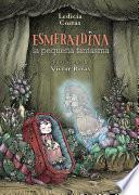 Libro de Esmeraldina, La Pequeña Fantasma