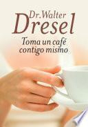 Libro de Toma Un Café Contigo Mismo