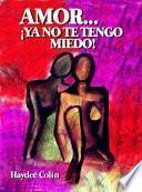 Libro de Amor… ¡ya No Te Tengo Miedo!