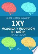 Libro de 1xy   Acogida Y AdopciÓn De NiÑos. Estudio Forense