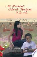 Libro de Mi Realidad Ante La Realidad De La Vida.