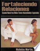 Libro de Fortaleciendo Relaciones Cuando Nuestros Niños Tienen Necesidades Especiales