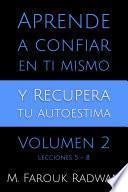 Libro de Aprende A Confiar En Ti Mismo Y Recupera Tu Autoestima, Vol. 2