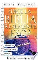 Libro de ¿dice La Biblia Realmente Eso? Guia Para El Lider (spanish