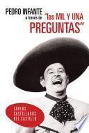 Libro de Pedro Infante A TravÉs De  Las Mil Y Una Preguntas