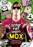 Libro de Internet Según Mox. La Historia De Internet Contada A Mi Manera