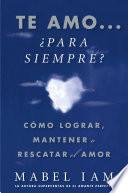 Libro de Te Amo… ¿para Siempre? (i Love You. Now What?)