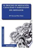 Libro de El Proceso De Mediación, Capacidad Y Habilidades Del Mediador