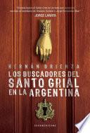 Libro de Los Buscadores Del Santo Grial En La Argentina