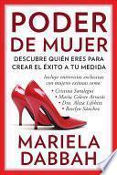 Libro de Poder De Mujer: Descubre Quién Eres Para Crear El éxito A Tu Medida