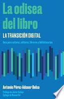 Libro de La Odisea Del Libro: La Transición Digital