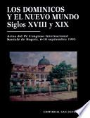 Libro de Los Dominicos Y El Nuevo Mundo, Siglos Xviii Xix