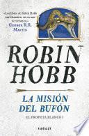 Libro de La Misión Del Bufón (el Profeta Blanco 1)