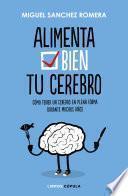 Libro de Alimenta Bien Tu Cerebro