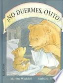 Libro de No Duermes, Osito?/ Can T You Sleep, Little Bear?