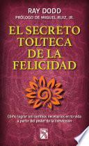 Libro de El Secreto Tolteca De La Felicidad